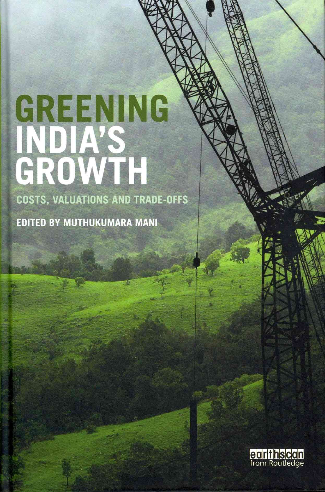Greening India's Growth By Mani, Muthukumara (EDT)