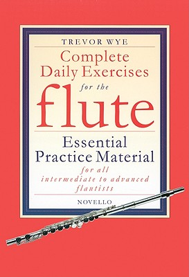 Complete Daily Exercises for the Flute By Wye, Trevor